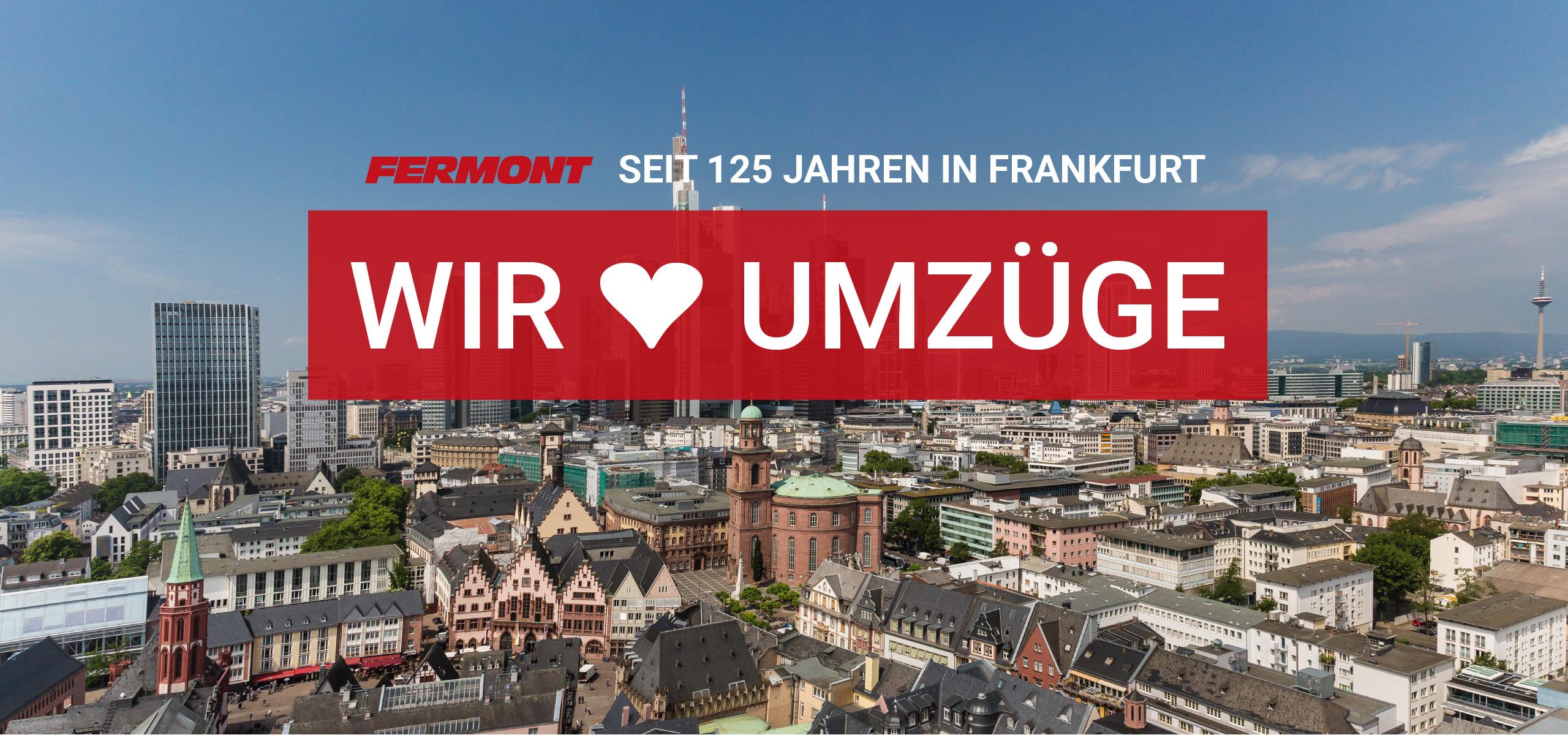 Mühelos umziehen mit Fermont in Frankfurt und international